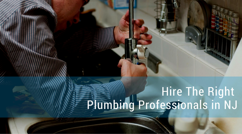 Hire The Right Plumbing Professionals in NJ